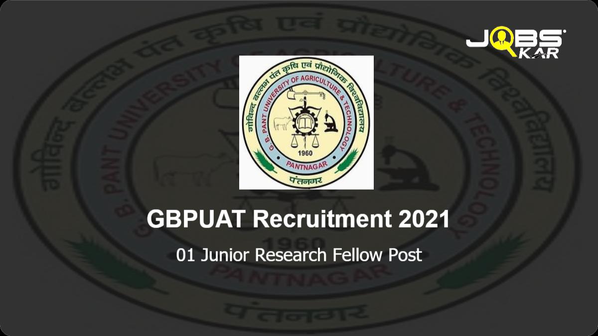GBPUAT Recruitment 2021: Apply for Junior Research Fellow Post