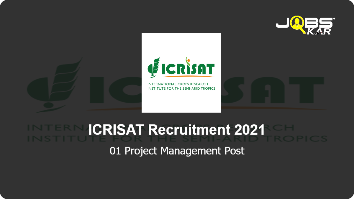 ICRISAT Recruitment 2021: Apply for Project Management Post