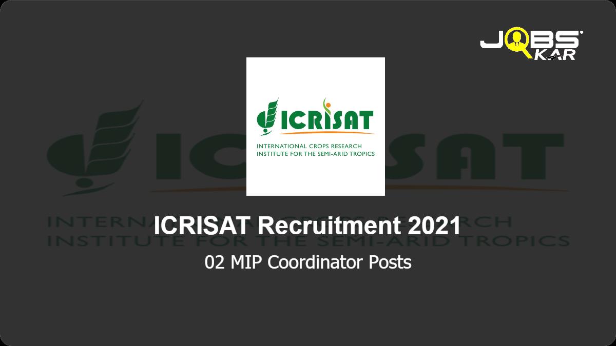 ICRISAT Recruitment 2021: Apply Online for MIP Coordinator Posts
