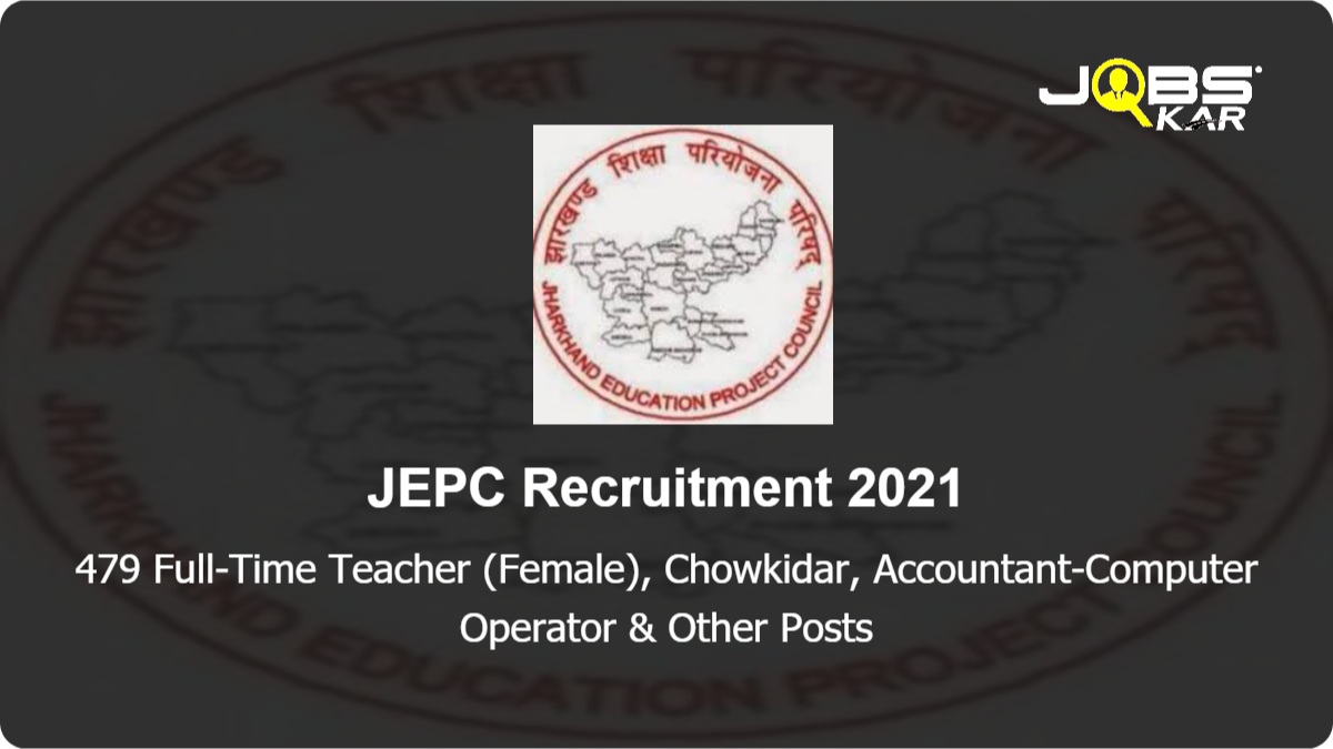 JEPC Recruitment 2021: Apply for 479 Full-Time Teacher (Female), Chowkidar, Accountant-Computer Operator, Cook Posts