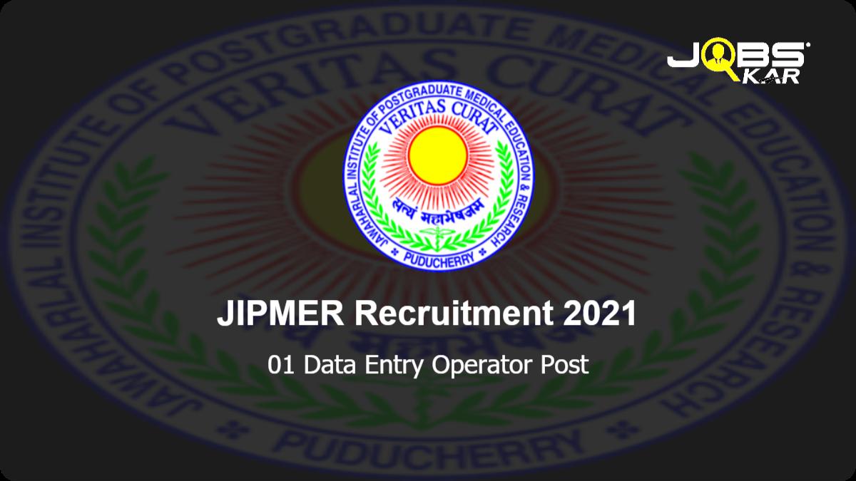 JIPMER Recruitment 2021: Apply Online for Data Entry Operator Post