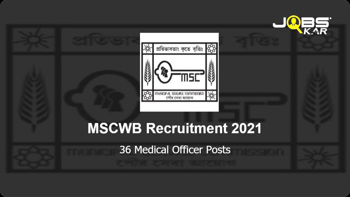 MSCWB Recruitment 2021: Apply Online for 36 Medical Officer Posts