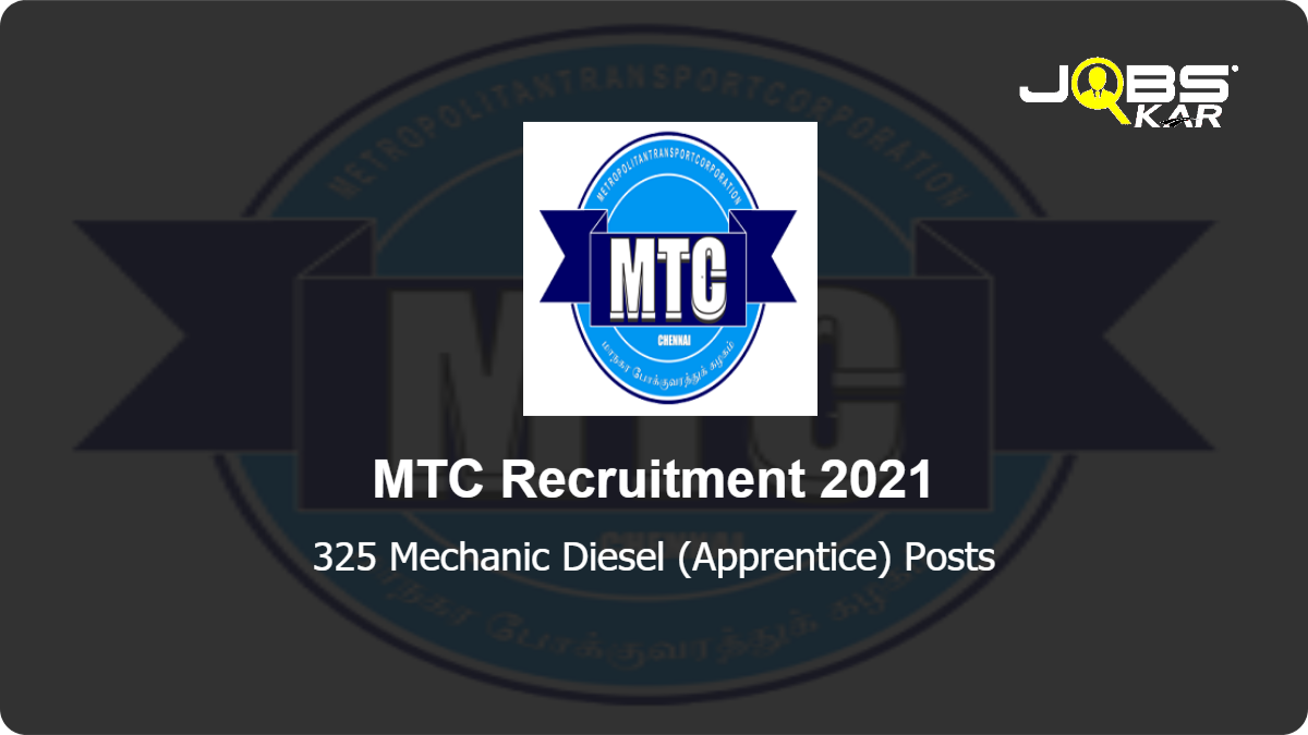 MTC Recruitment 2021: Apply Online for 325 Mechanic Diesel (Apprentice) Posts