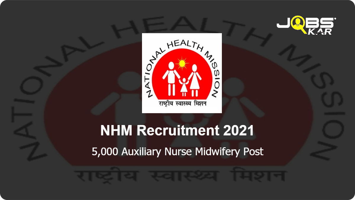 NHM Recruitment 2021: Apply Online for 5,000 Auxiliary Nurse Midwifery Posts