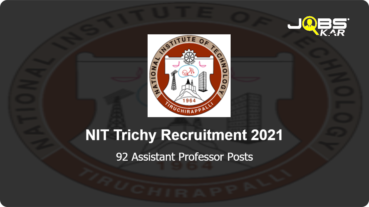 NIT Trichy Recruitment 2021: Apply Online for 92 Assistant Professor Posts