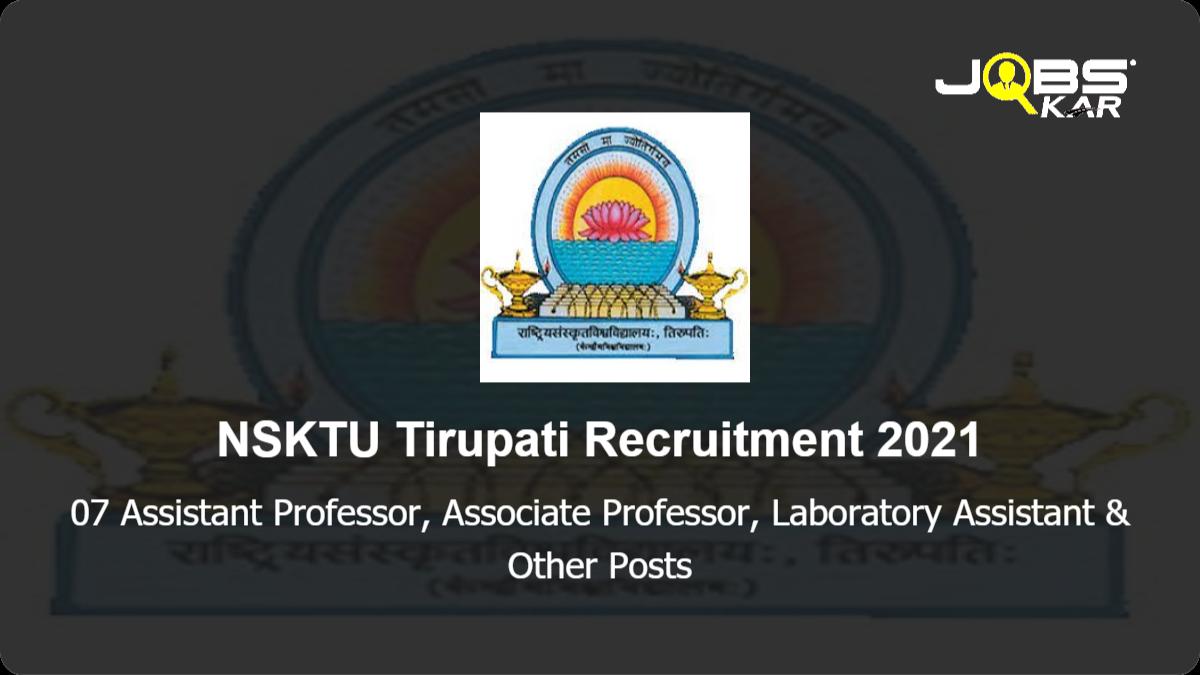 NSKTU Tirupati Recruitment 2021: Apply for 07 Assistant Professor, Associate Professor, Laboratory Assistant, Assistant Registrar, Group C Posts