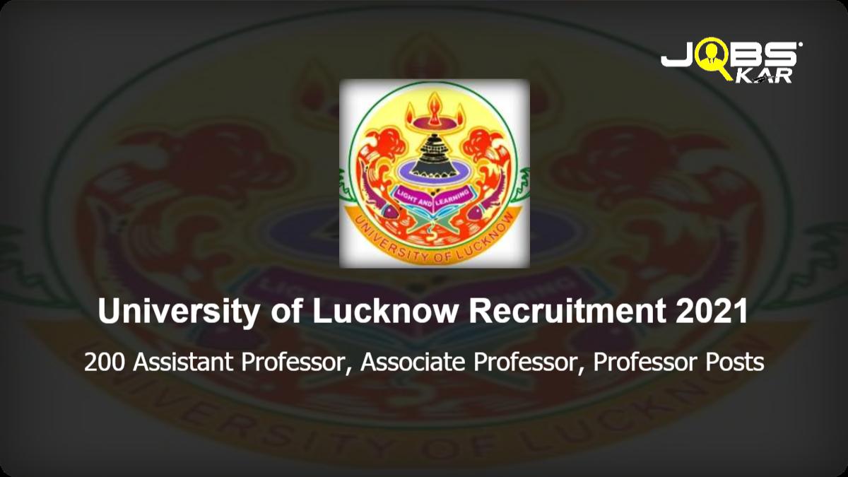 University of Lucknow Recruitment 2021: Apply Online for 200 Assistant Professor, Associate Professor, Professor Posts