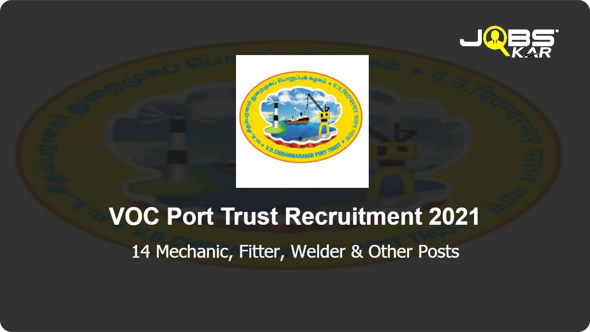 VOC Port Trust Recruitment 2021: Apply for 14 Mechanic, Fitter, Welder, Electrician, Draughtsman, Programming and System Administration Assistant Posts