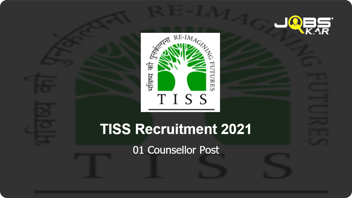 TISS Recruitment 2021: Walk in for Counsellor Post