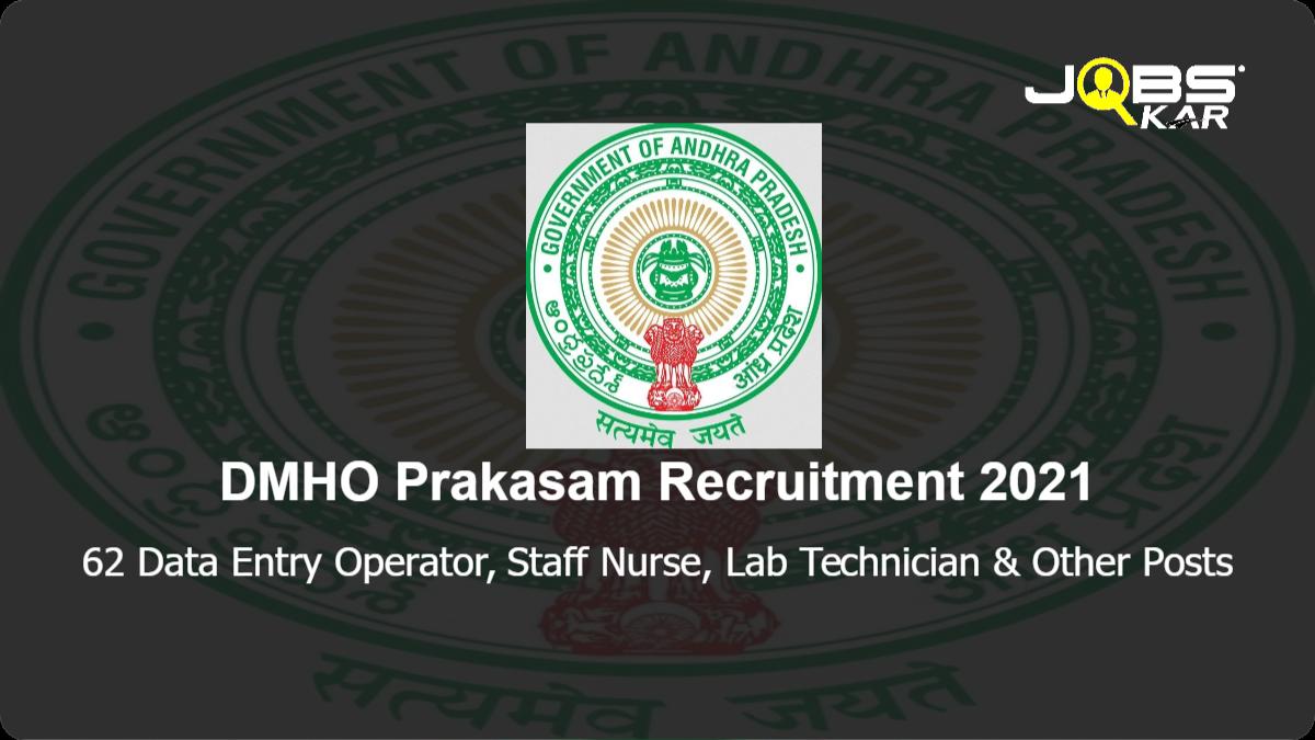 DMHO Prakasam Recruitment 2021: Apply for 62 Data Entry Operator, Staff Nurse, Lab Technician, Last Grade Service Posts