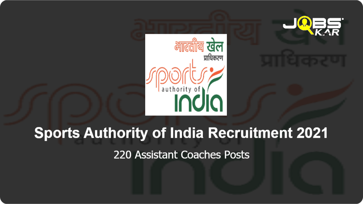 Sports Authority of India Recruitment 2021: Apply Online for 220 Assistant Coaches Posts