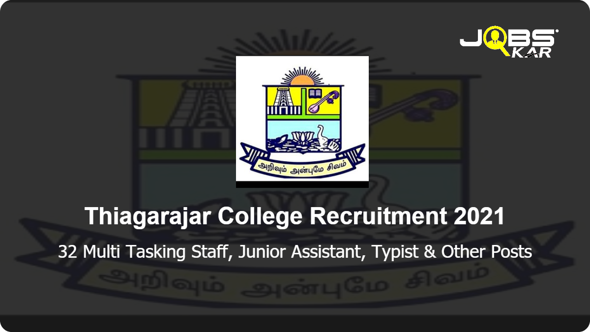 Thiagarajar College  Recruitment 2021: Apply for 32 Multi Tasking Staff, Junior Assistant, Typist, Lab Assistant, Clerk Posts